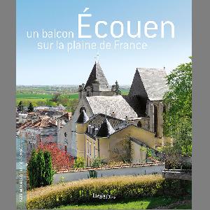 Couverture de la publication, Ecouen, un balcon sur la plaine de France